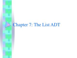 Chapter 7: The List ADT