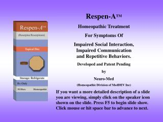 Respen-A TM Homeopathic Treatment  For Symptoms Of  Impaired Social Interaction, Impaired Communication  and Repetitive