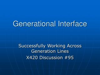 Generational Interface