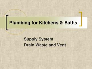 Plumbing for Kitchens & Baths