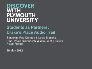 Students as Partners: Drake's Place Audio Trail