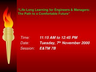 """Life-Long Learning for Engineers & Managers: The Path to a Comfortable Future"""