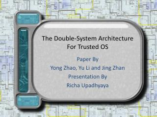The Double-System Architecture  For Trusted OS
