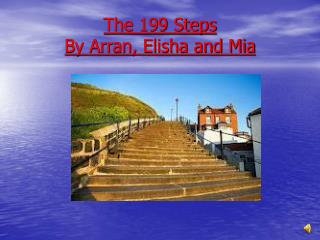 The 199 Steps By Arran, Elisha and Mia