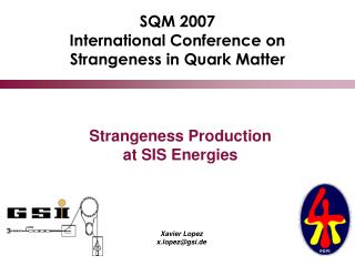 SQM 2007 International Conference on  Strangeness in Quark Matter