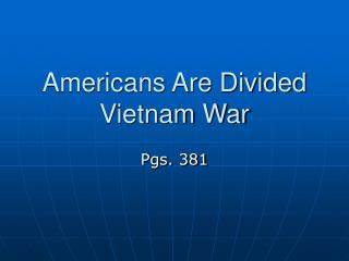 Americans Are Divided Vietnam War