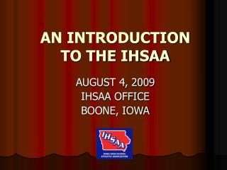 AN INTRODUCTION TO THE IHSAA