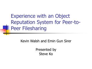 Experience with an Object Reputation System for Peer-to-Peer Filesharing