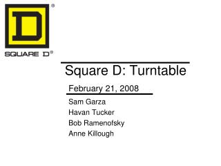 Square D: Turntable February 21, 2008