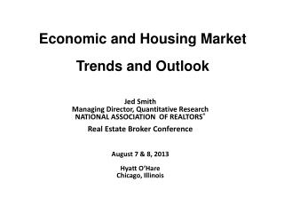 Economic and Housing Market Trends and Outlook