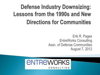 Defense Industry Downsizing:  Lessons from the 1990s and New Directions for Communities