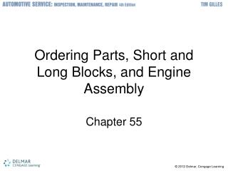 Ordering Parts, Short and Long Blocks, and Engine Assembly