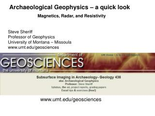 Archaeological Geophysics – a quick look Magnetics, Radar, and Resistivity