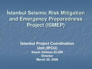 İstanbul Seismic Risk Mitigation and Emergency Preparedness Project (ISMEP)