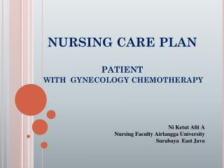 NURSING CARE PLAN PATIENT WITH  GYNECOLOGY CHEMOTHERAPY