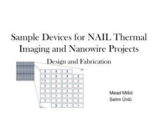 Sample Devices for NAIL Thermal Imaging and Nanowire Projects