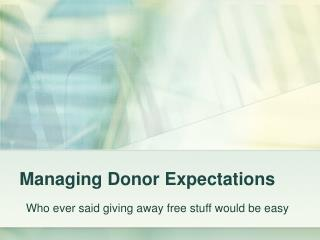 Managing Donor Expectations
