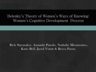 Belenky's  Theory of Women's Ways of Knowing: Women's Cognitive Development  Process