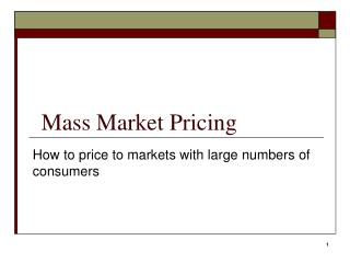 Mass Market Pricing