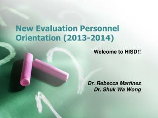 New Evaluation Personnel Orientation (2013-2014)
