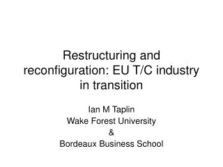 Restructuring and reconfiguration: EU T/C industry in transition