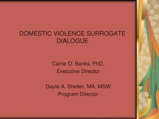 DOMESTIC VIOLENCE SURROGATE DIALOGUE