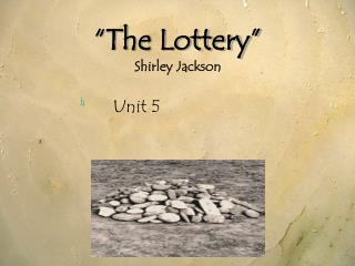 """The Lottery"" Shirley Jackson"