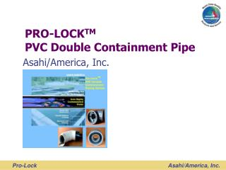 PRO-LOCK TM PVC Double Containment Pipe