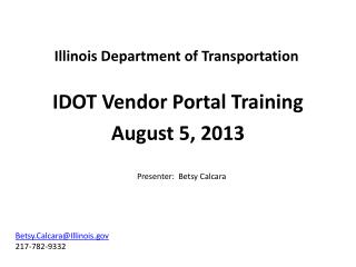 IDOT Vendor Portal Training August 5, 2013