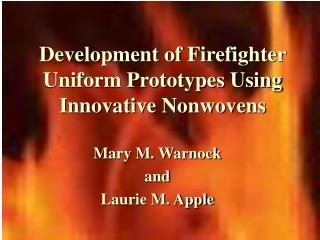 Development of Firefighter Uniform Prototypes Using Innovative Nonwovens