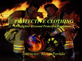 PROTECTIVE CLOTHING (Firefighter Personal Protective Equipment)