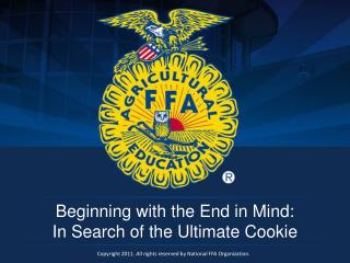 Beginning with the End in Mind: In Search of the Ultimate Cookie