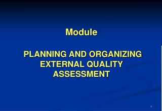 Module  PLANNING AND ORGANIZING EXTERNAL QUALITY ASSESSMENT