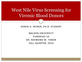 West Nile Virus Screening for Viremic Blood Donors