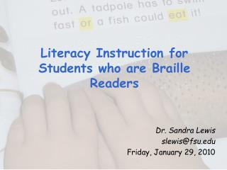 Literacy Instruction for Students who are Braille Readers