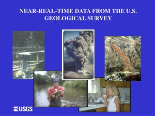 NEAR-REAL-TIME DATA FROM THE U.S. GEOLOGICAL SURVEY