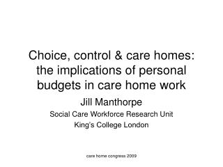 Choice, control & care homes: the implications of personal budgets in care home work