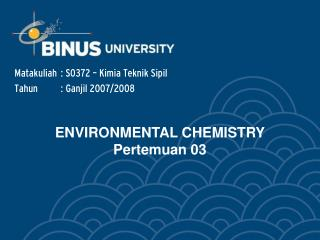 ENVIRONMENTAL CHEMISTRY  Pertemuan 03