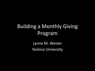 Building a Monthly Giving Program
