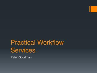 Practical  W orkflow Services