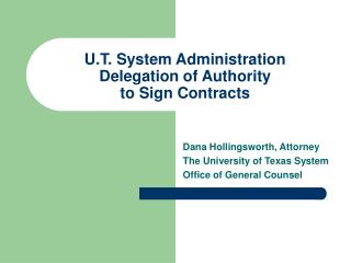 U.T. System Administration Delegation of Authority  to Sign Contracts