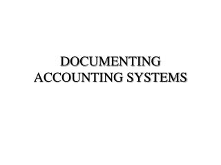 DOCUMENTING ACCOUNTING SYSTEMS