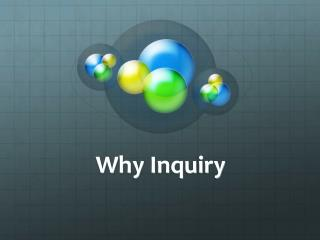 Why Inquiry