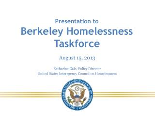 Presentation to  Berkeley Homelessness Taskforce