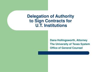 Delegation of Authority  to Sign Contracts for  U.T. Institutions