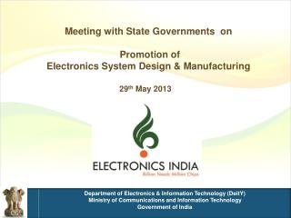 Meeting with State Governments  on   Promotion of  Electronics System Design & Manufacturing