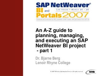 An A-Z guide to planning, managing, and executing an SAP NetWeaver BI project   - part 1