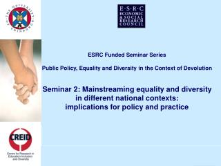 ESRC Funded Seminar Series Public Policy, Equality and Diversity in the Context of Devolution