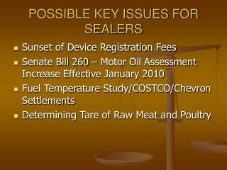 POSSIBLE KEY ISSUES FOR SEALERS