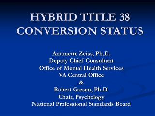 HYBRID TITLE 38 CONVERSION STATUS